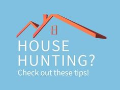 A creative template for First-time buyers tips. A light blue background with an illustration of a home roof. Written text also displays 'house hunting'