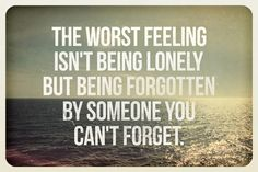 The worst feeling isn't being lonely...