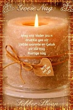 Good Night Poems, Good Night Messages, Good Night Wishes, Good Morning Good Night, Lekker Dag, Evening Greetings, Afrikaanse Quotes, Goeie Nag, Special Quotes