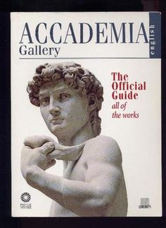 ACCADEMIA GALLERY THE OFFICIAL GUIDE TO ALL THE WORKS