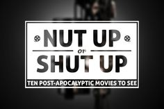 Nut Up, Post Apocalyptic Movies, End Of The World