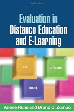 Evaluation in distance education and e-learning : the unfolding model / Valerie Ruhe, Bruno D. Zumbo