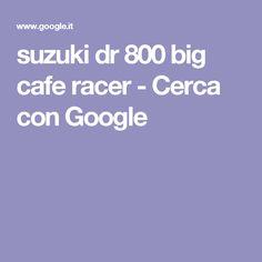 suzuki dr 800 big cafe racer - Cerca con Google