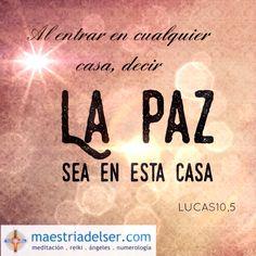 #paz #casa #sabiduría #conciencia #maestriadelser