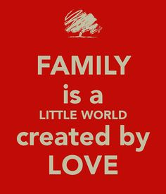 Family is a Little World Quote