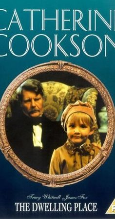 THE DWELLING PLACE. 1994 mini-series Set in the 1830's, the film tells the story of 16-year-old Cissie Brodie after the death of parents, and the repossession of the family home. She finds a barren place to live and care for her younger brothers and sisters but her life becomes complicated when the aristocratic Fischel family take an unwelcome interest. Based on novel by Catherine Cookson. 6/10 Full HD movie at https://www.youtube.com/watch?v=nm7ahTYYQCc