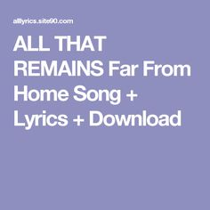 ALL THAT REMAINS Far From Home Song + Lyrics + Download