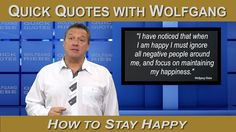 How to stay happy: 1 Minute Quick Quotes with Wolfgang Riebe