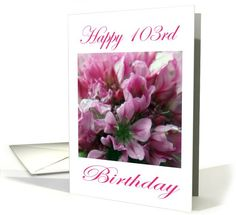 Happy #103rd #Birthday Pink and Green #Flower Greeting Card © Martin Matthews