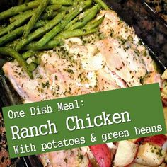 Ranch Chicken with Potatoes & Green Beans Recipe Main Dishes with boneless skinless chicken breasts, ranch-style seasoning, butter, red potato, green beans, minced onion, parsley flakes, salt, garlic powder