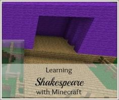 Learning Shakespeare with Minecraft