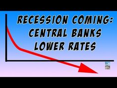 Recession Coming as Central Banks Begin LOWERING Interest Rates to Save ...