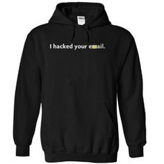 I hacked your email - Hoodie