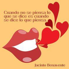 """""""Cuando no se piensa lo que se dice es cuando se dice lo que piensa."""" #JacintoBenavente #Citas #Frases @Candidman"""