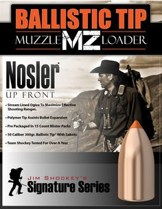 Nosler Ballistic Tip Muzzle Loader, an exciting addition to the product offerings for those who hunt with muzzle loaders.