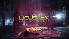 Ich zocke | Deus Ex: Mankind Divided [43] - Sperrzone