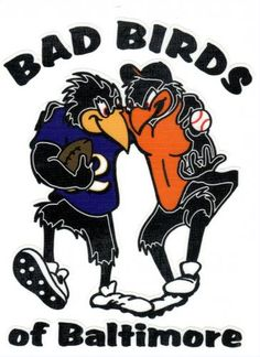 Google Image Result for http://cdn.sportsmemorabilia.com/sports-product-image/bad-birds-of-baltimore-ravens-orioles-window-decal-457-t1268059-500.jpg
