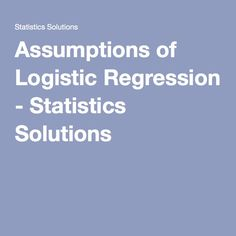 Logistic regression does not make many of the key assumptions of linear regression and general linear models that are based on Logistic Regression, Regression Analysis, Linear Regression, Research Methods
