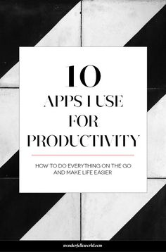10 apps I use for productivity - from email, social media, project management and more!
