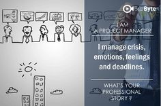 I AM A PROJECT MANAGER I manage crisis emotions, feelings and deadlines. Join www.buzbyte.com/. Share your professional story with #buzbyte #joinbuzbyte, #buzbyte, #Yourprofessionalstory, #buzbyteteam