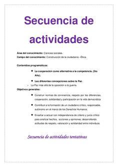 Secuencia de             actividadesÁrea del conocimiento: Ciencias sociales.Campo del conocimiento: Construcción de la ciudadanía –Ética.Contenidos programáti…