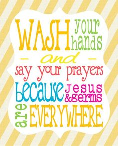 wash your hands and say your prayers because Jesus and germs are everywhere // diy printable for your home // bathroom artwork. $10.00 USD, via Etsy.