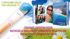 Stampa da noi le foto delle tue vacanze !!!!! Puoi farlo anche da casa tua  http://www.bluestarsystem.it