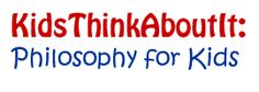 KidsThinkAbout! Philosophy for Kids, Philosophy for Children, Books, Apps, Teacher Resources