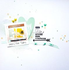 When life gets you down...scrapbook! (Kesi Art stamp)