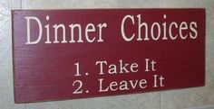 ON SALE  Kitchen Sign Dinner Choices 1 Take It  by SignsMakeASmile, $10.00