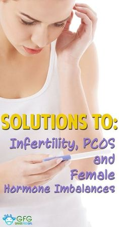 Natural Solutions to Infertility, PCOS and Female Hormone Imbalances infertility #infertility #baby