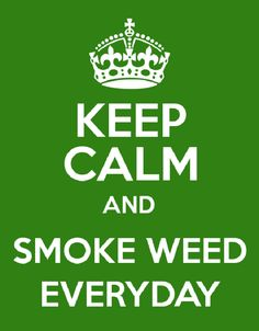 Keep Calm and Smoke Weed Everyday Wallpaper