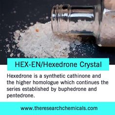 Hexedrone is a synthetic cathinone and the higher homologue which continues the series established by buphedrone and pentedrone. It was identified on the pan of a set of scales found at the production facility. Know more, visit at http://www.theresearchchemicals.com/new-products-5/hex-en-hexedrone-crystal.html.