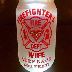 Just added...a gift for the Firefighter's Wife!