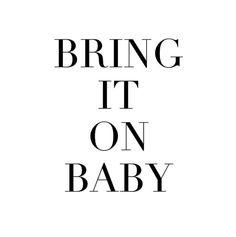 JOSH V | Bring it on baby | Quote #JOSHV #Quote #Lifestyle #Inspiration #Fashion