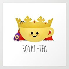 Because you're Royal -TEA. Thanks A Little Leafy! Collect your choice of gallery quality Giclée, or fine art prints custom trimmed by hand in a variety of sizes with a white border for framing. Tea Puns, Funny Food Puns, Royal Tea, Cuppa Tea, Tea Art, My Cup Of Tea, Cute Cards, T 4, Cute Drawings