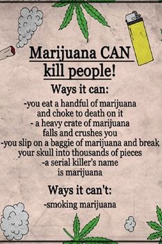 Ways marijuana can and can't kill people From RedEyesOnline.net