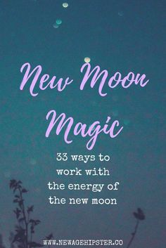 New moon energy is powerful shiz! I like working with the Full Moon for releasing, exploring my stuff, doing some deep work and big magic. On the New Moon though, I'm more about taking stock, setting goals and putting it out there. Everyone works with moon energy differently, so it's reall newagehipster.com