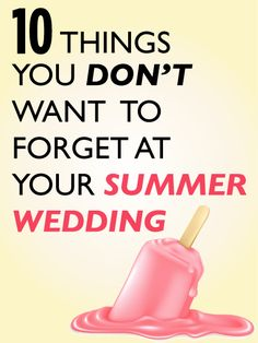 10 Things Summer Brides Always Forget.  To help you avoid some common mishaps at your upcoming summer wedding, we've rounded up the top 10 things summer brides always forget to do. Plan, prepare for and most importantly, do no forget.