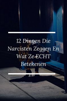 12 Dingen Die Narcisten Zeggen En Wat Ze ECHT Betekenen Narcissistic Personality Disorder, Narcissistic Abuse, I Hate Liars, Social Skills Lessons, Wise Men Say, One Liner, Daily Reminder, Toxic Relationships, Couple Quotes