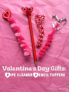 Valentine's Day Gifts: Pipe Cleaner Pencil Toppers - Teach Me Mommy
