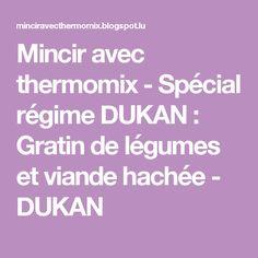 Mincir avec thermomix - Spécial régime DUKAN : Gratin de légumes et viande hachée - DUKAN