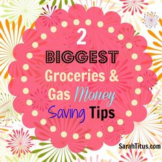 2 Biggest Groceries & Gas Money Saving Tips - Sarah Titus ~ Saving Money Never Goes Out of Style