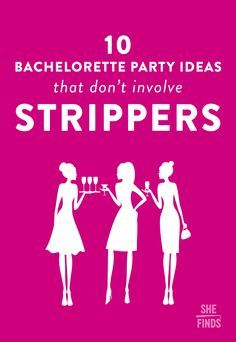 10 Bachelorette Parties That Don't Involve Strippers