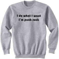 I Do What I Want I'm Punk Rock Sweatshirt, 5SOS, Michael Clifford, 5... (€21) ❤ liked on Polyvore featuring tops, hoodies, sweatshirts, crewneck shirt, gray sweatshirt, gray crewneck sweatshirt, punk shirt and crew neck sweat shirt