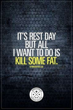It's rest day but all I want to do is kill some fat. Oh you know the feeling.. When you really gotta take a #restday but all you really want to do is to get in the gym and kill some fat and make some gains! ;) Smash that like and save this pin if you know that #restdayfeeling ;) www.gymquotes.co for all our funny gym quotes and memes! #funnygymquotes #gymaddict #gymlife #gymquotes