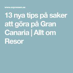 13 nya tips på saker att göra på Gran Canaria | Allt om Resor