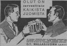 'Beer, The Healthiest Drink Of All' - Mallasjuoma Oy beer ad. Funny Ads, Hilarious, Vintage Ads, Vintage Posters, Old Commercials, Poster Ads, Old Ads, Teenage Years, Finland