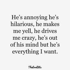 Funny relationship quotes for him humor Ideas Make Me Happy Quotes, Life Quotes Love, Love Quotes For Him, Crush Quotes, Best Quotes, Funny Quotes, Perfect Guy Quotes, Sassy Quotes, Quotes Quotes