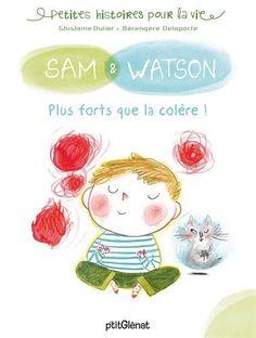 Je cherchais des ouvrages pour apprendre aux enfants à gérer leur colère quand je suis tombé sur ce petit garçon (Sam) et son chat (Watson). Je vous les présente. Watsonn'est pas un chat comme les autres : il parle et il est doté d'une sacrée sagesse ! Cette sagesse, il l'a transmet bien volontiers aux …